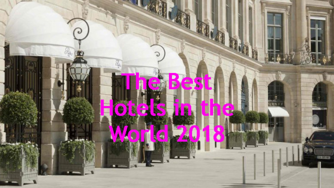 Best Hotels In The World 2018